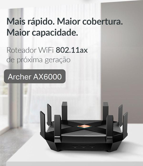 Archer AX6000 - Mais rápido. Maior cobertura. Maior capacidade